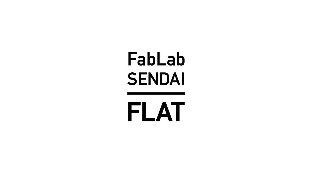 FabLab Sendai FLAT